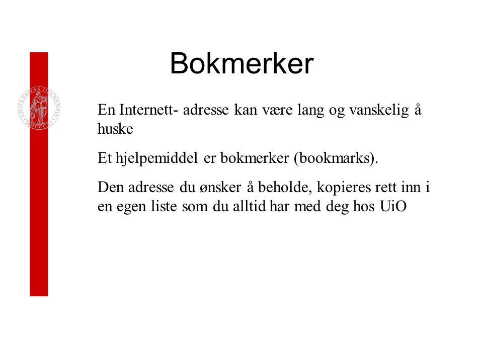 Bokmerker En Internett- adresse kan være lang og vanskelig å huske Et hjelpemiddel er bokmerker (bookmarks).