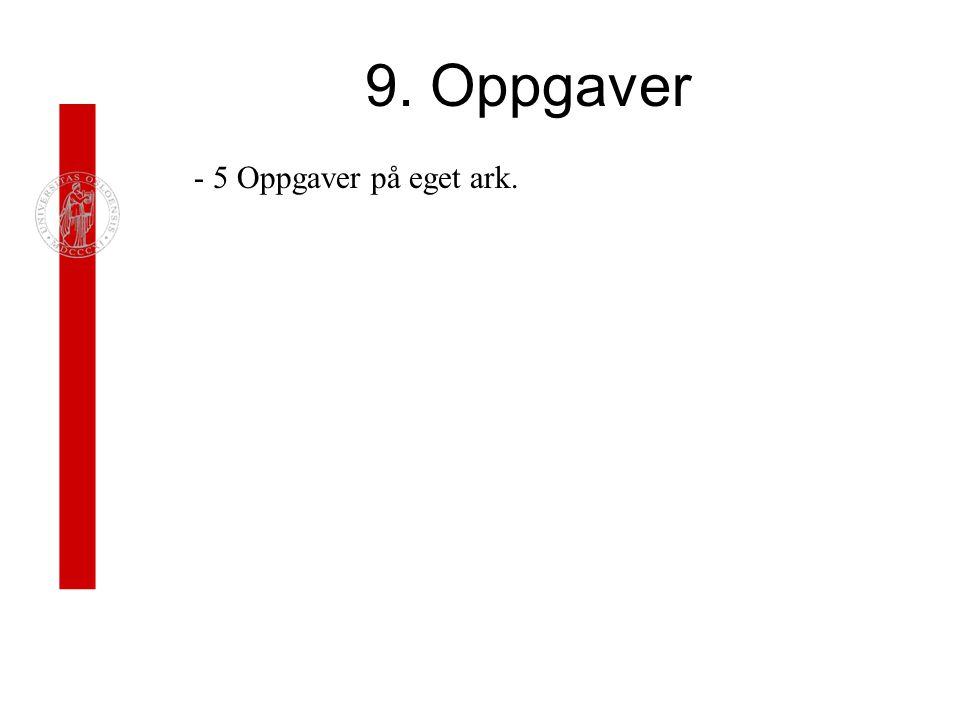 9. Oppgaver - 5 Oppgaver på eget ark.