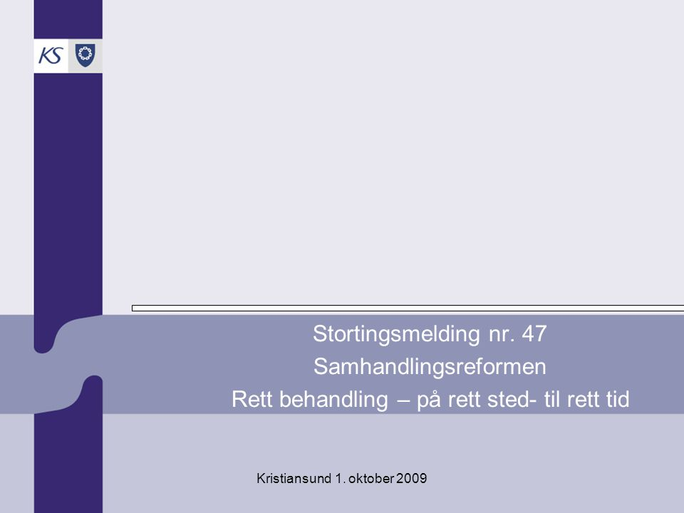 Kristiansund 1.oktober 2009 Stortingsmelding nr.