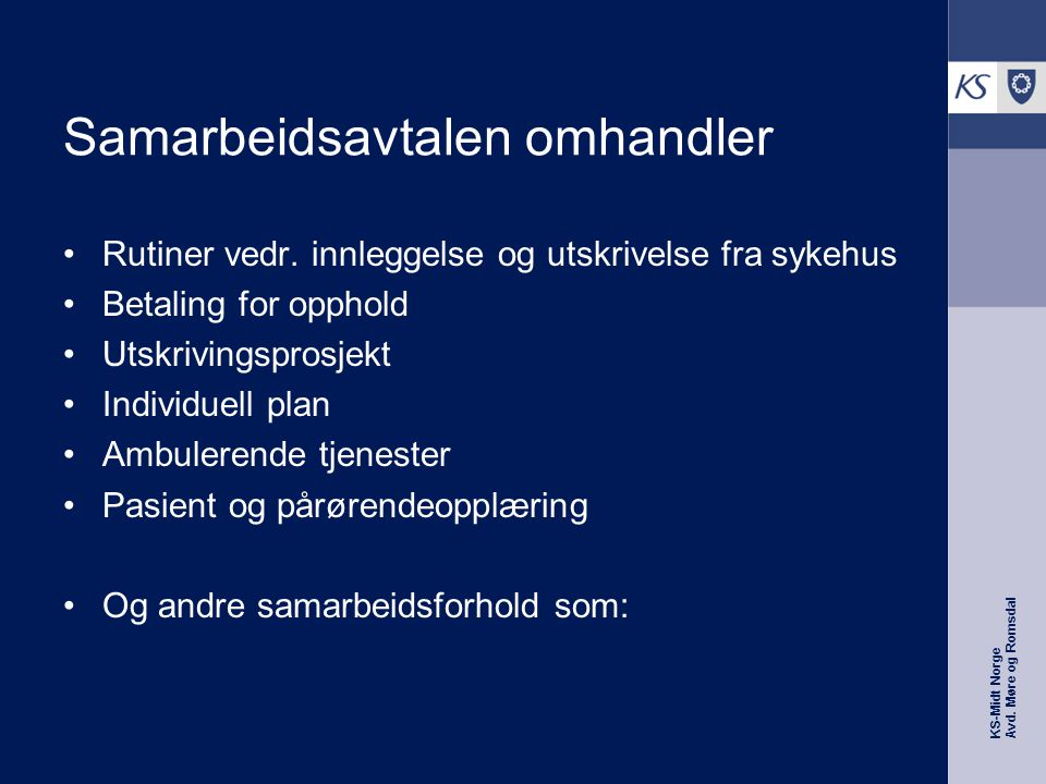 KS-Midt Norge Avd.Møre og Romsdal Samarbeidsavtalen omhandler Rutiner vedr.