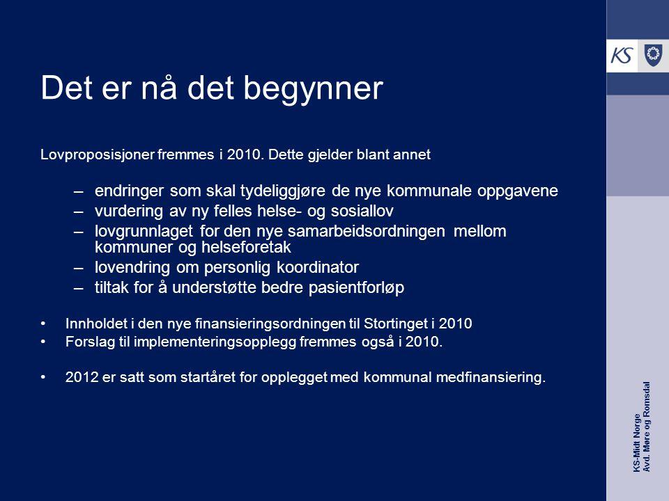 KS-Midt Norge Avd. Møre og Romsdal Det er nå det begynner Lovproposisjoner fremmes i 2010.