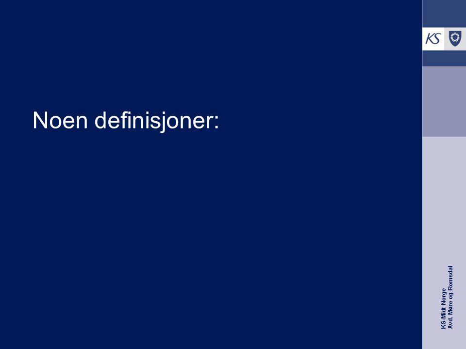 KS-Midt Norge Avd. Møre og Romsdal Noen definisjoner:
