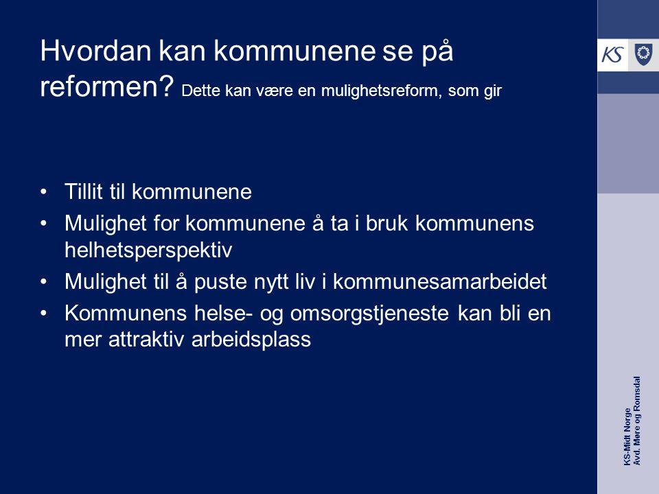 KS-Midt Norge Avd. Møre og Romsdal Hvordan kan kommunene se på reformen.