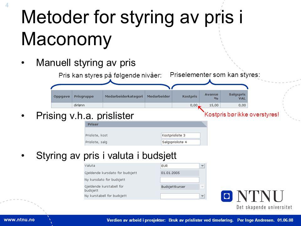4 Metoder for styring av pris i Maconomy Manuell styring av pris Prising v.h.a.