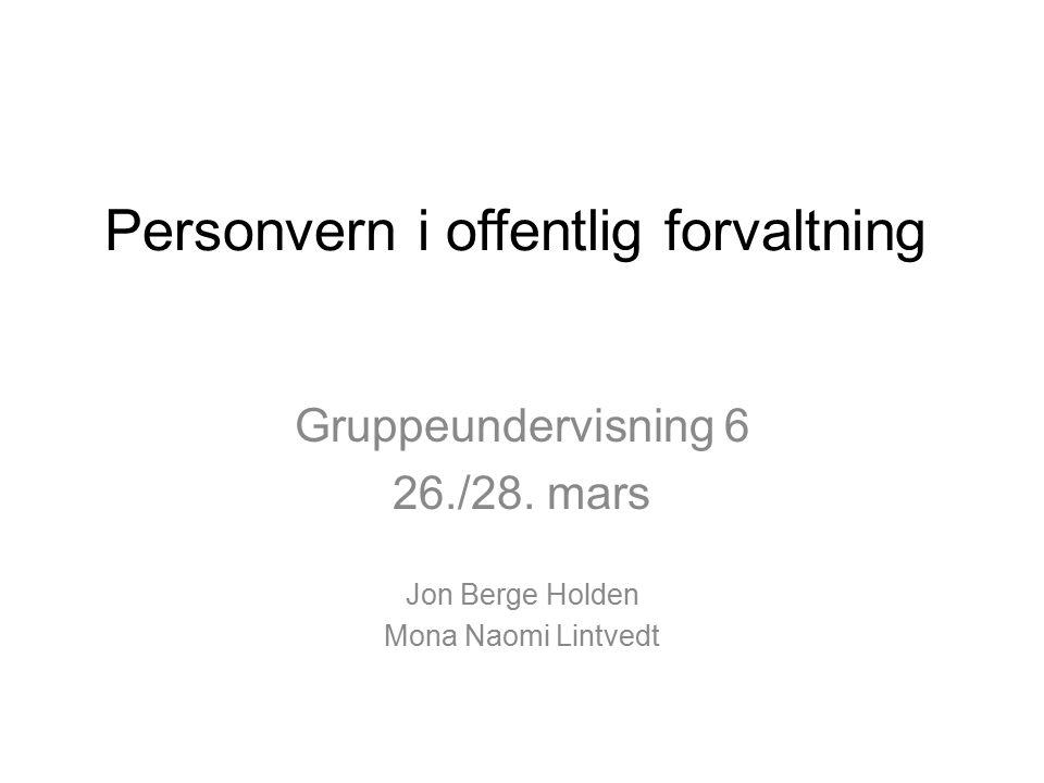Personvern i offentlig forvaltning Gruppeundervisning 6 26./28.