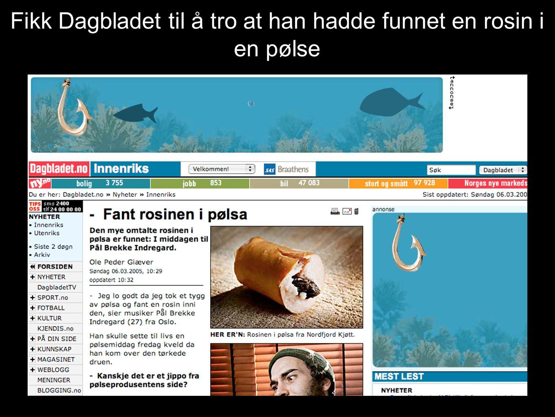 Fikk Dagbladet til å tro at han hadde funnet en rosin i en pølse