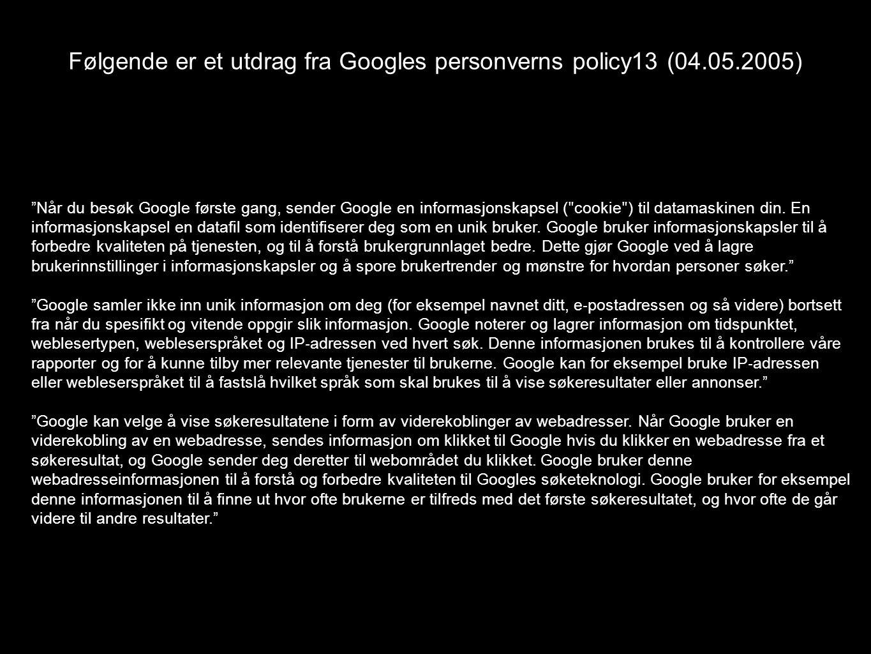 Når du besøk Google første gang, sender Google en informasjonskapsel ( ʺ cookie ʺ ) til datamaskinen din.