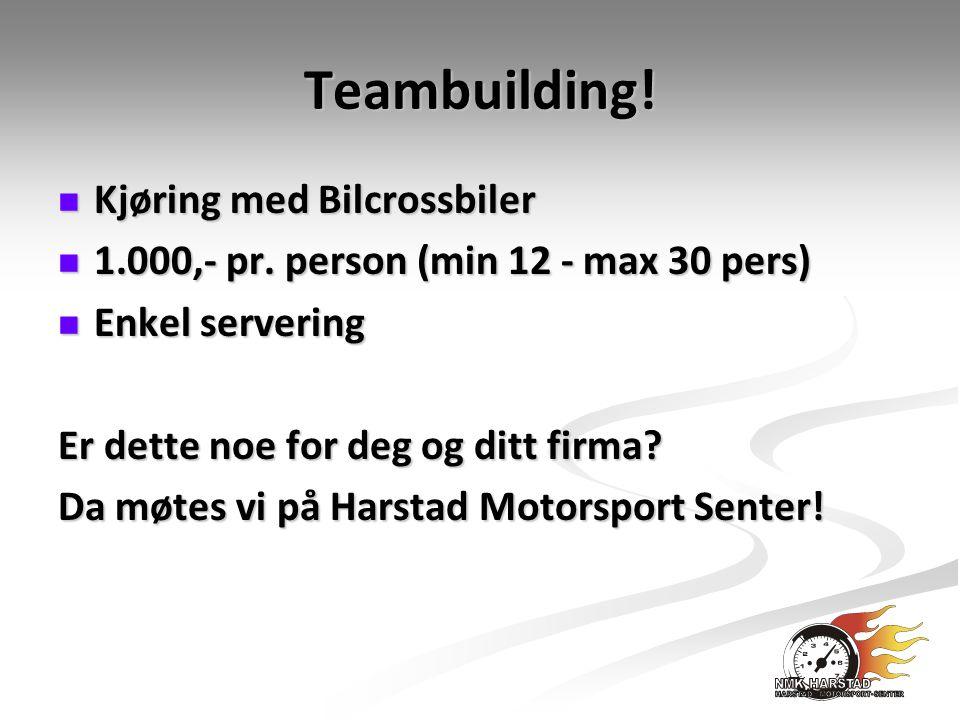 Teambuilding. Kjøring med Bilcrossbiler Kjøring med Bilcrossbiler 1.000,- pr.