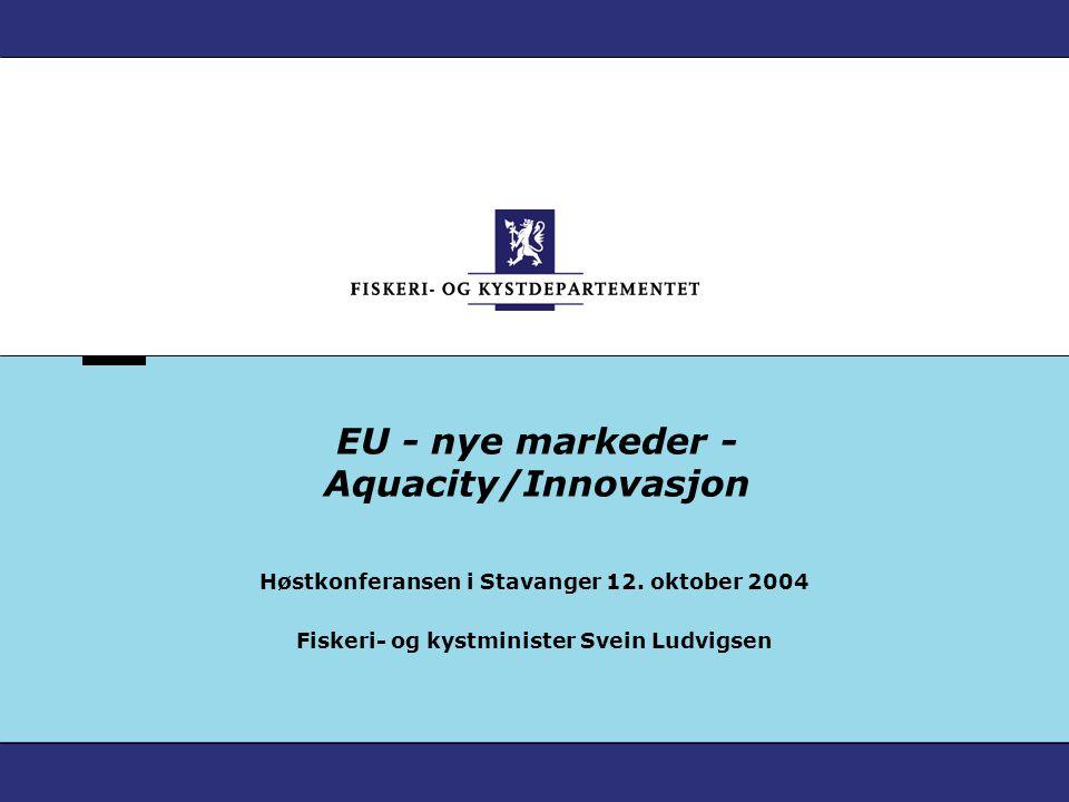 EU - nye markeder - Aquacity/Innovasjon Høstkonferansen i Stavanger 12.