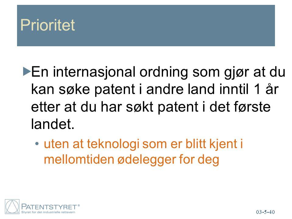 Prioritet  En internasjonal ordning som gjør at du kan søke patent i andre land inntil 1 år etter at du har søkt patent i det første landet. uten at