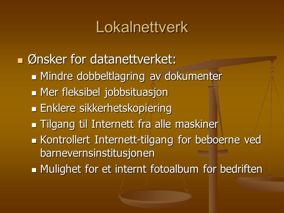 Lokalnettverk Ønsker for datanettverket: Ønsker for datanettverket: Mindre dobbeltlagring av dokumenter Mindre dobbeltlagring av dokumenter Mer fleksi