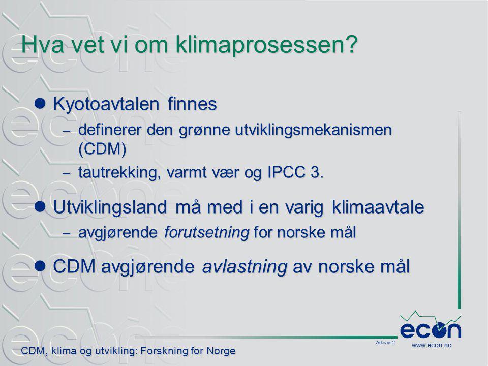 Arkivnr-3 CDM, klima og utvikling: Forskning for Norge www.econ.no