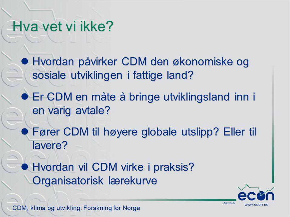 Arkivnr-6 CDM, klima og utvikling: Forskning for Norge www.econ.no Påstand: CDM fremmer utvikling i i fattige land Et i-land betaler et u-land for energiteknologi Et i-land betaler et u-land for energiteknologi Som ikke ligger inne i planene Som ikke ligger inne i planene Kostnaden er å fremskynde teknologien Kostnaden er å fremskynde teknologien – Low-hanging fruit er en illusjon Klimaeffekt, men også økonomisk, sosial og menneskelig utvikling Klimaeffekt, men også økonomisk, sosial og menneskelig utvikling Er dette en riktig påstand.