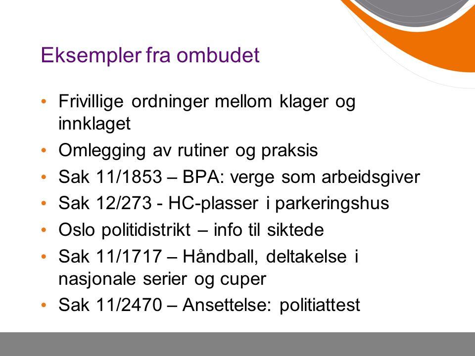 Eksempler fra ombudet Frivillige ordninger mellom klager og innklaget Omlegging av rutiner og praksis Sak 11/1853 – BPA: verge som arbeidsgiver Sak 12