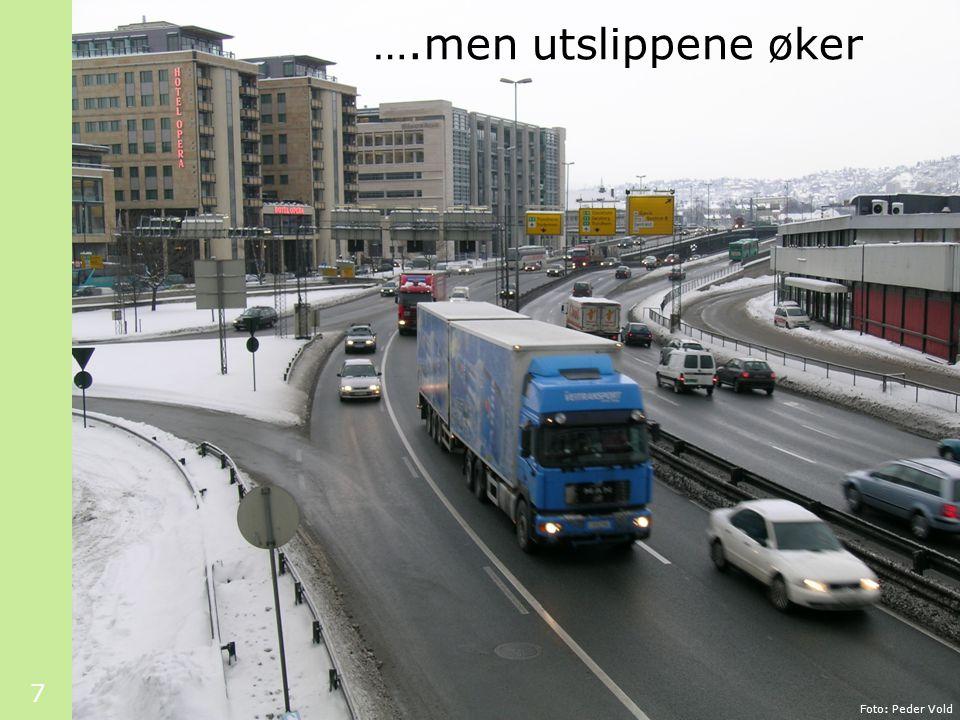 8 Klarer vi å legge om kursen? Har vi vilje? Har vi mot? Vegvalg Foto: Olav Gunnar Ballo