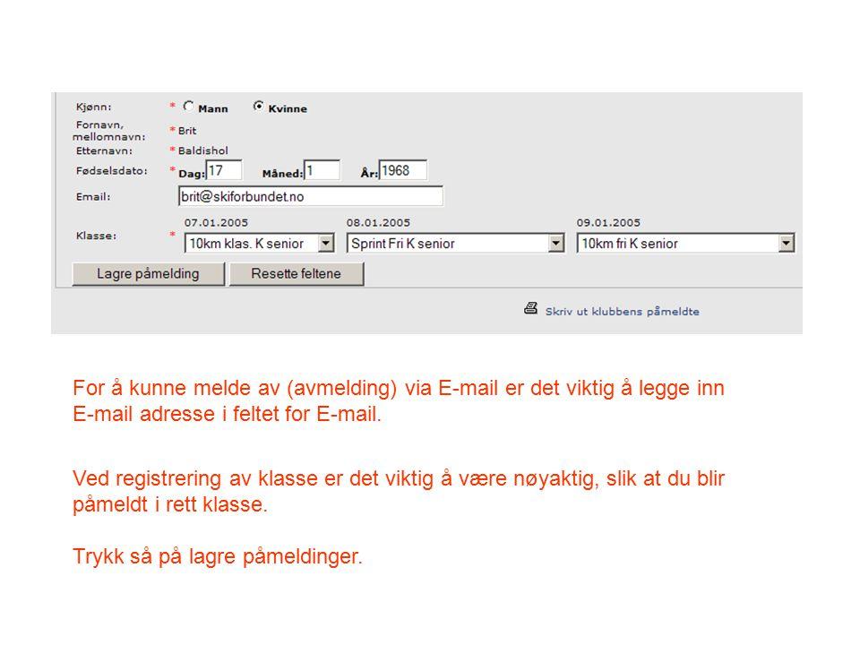 For å kunne melde av (avmelding) via E-mail er det viktig å legge inn E-mail adresse i feltet for E-mail. Ved registrering av klasse er det viktig å v
