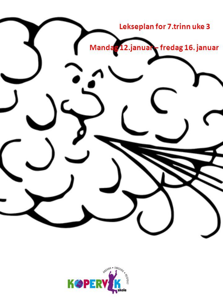 Lekseplan for 7.trinn uke 3 Mandag 12.januar – fredag 16. januar