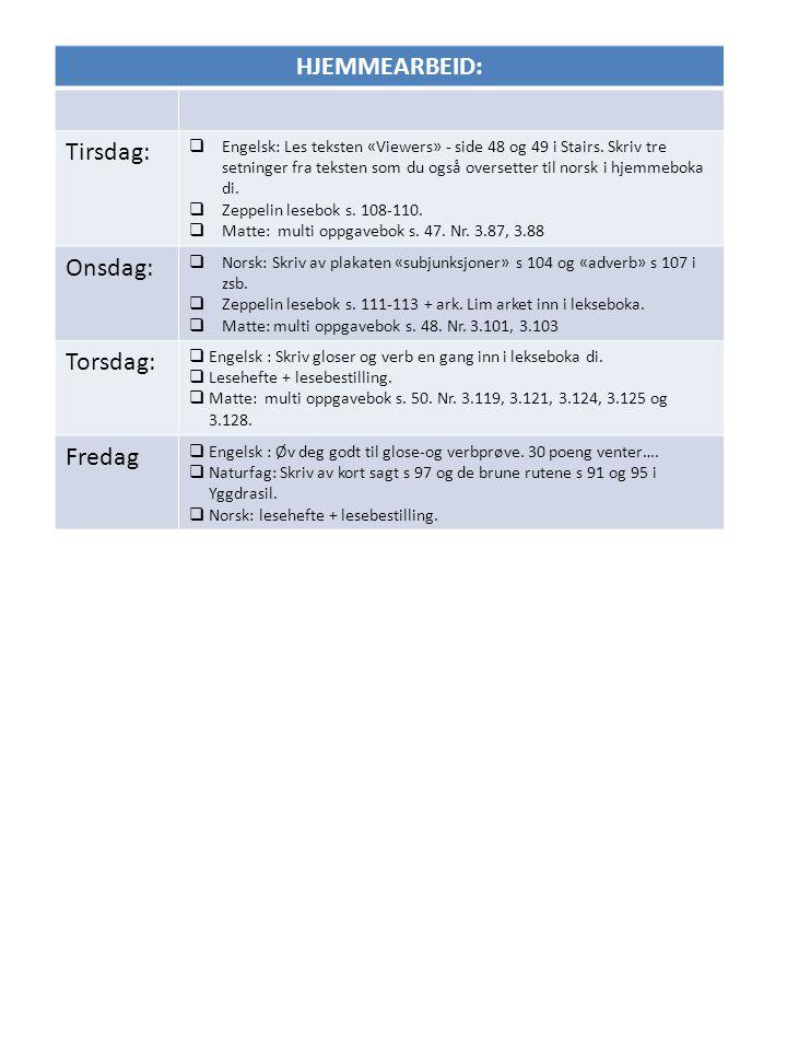 HJEMMEARBEID: Tirsdag:  Engelsk: Les teksten «Viewers» - side 48 og 49 i Stairs. Skriv tre setninger fra teksten som du også oversetter til norsk i h