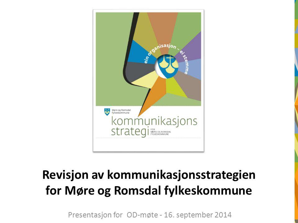 Revisjon av kommunikasjonsstrategien for Møre og Romsdal fylkeskommune Presentasjon for OD-møte - 16.