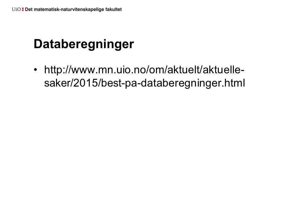 Databeregninger http://www.mn.uio.no/om/aktuelt/aktuelle- saker/2015/best-pa-databeregninger.html
