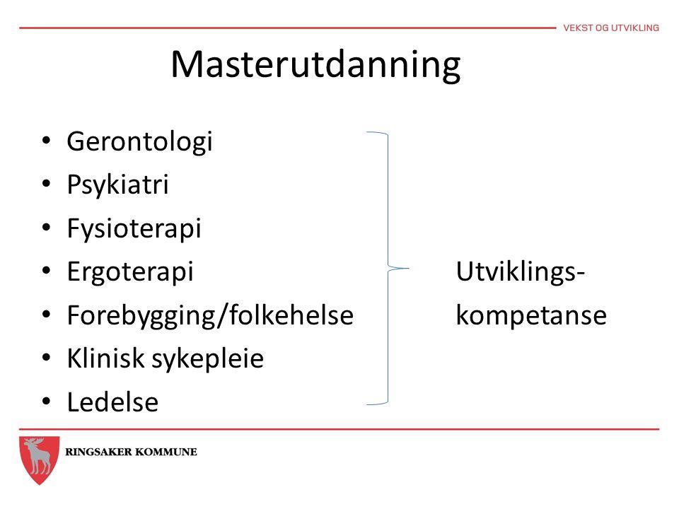 Masterutdanning Gerontologi Psykiatri Fysioterapi Ergoterapi Utviklings- Forebygging/folkehelse kompetanse Klinisk sykepleie Ledelse