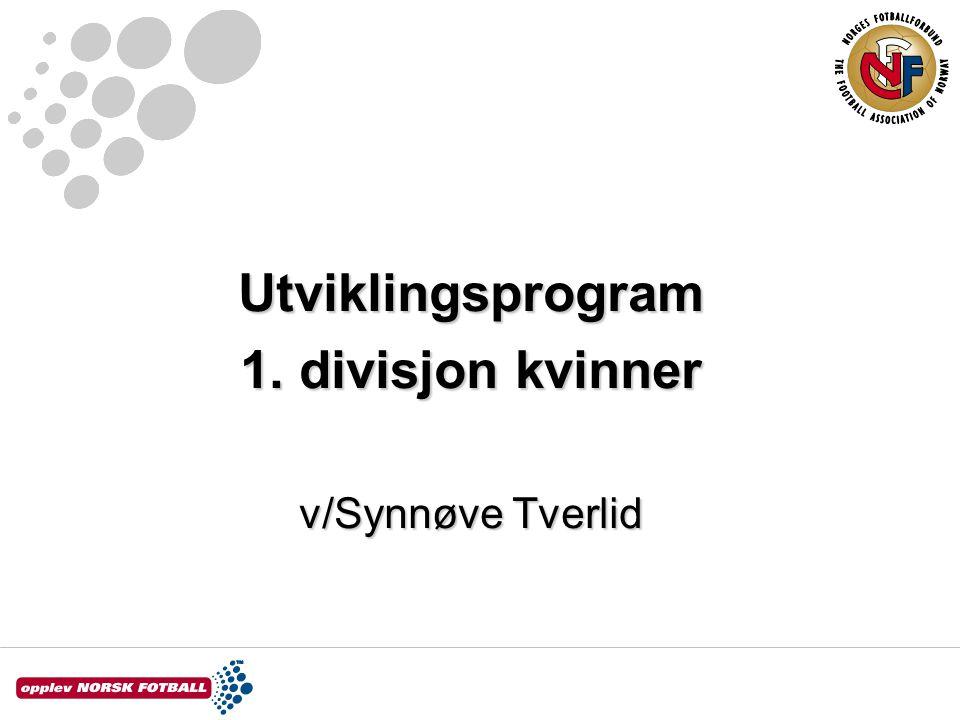 Utviklingsprogram 1. divisjon kvinner v/Synnøve Tverlid