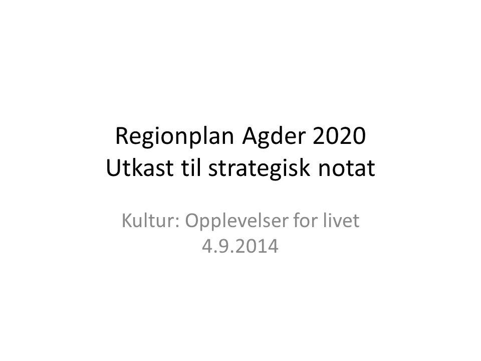 Kultur Mandat Faggruppen skal, gjennom strategisk notat, komme med anbefalinger til konkrete tiltak som ledd i oppfølgingen av Regionplan Agder 2020.