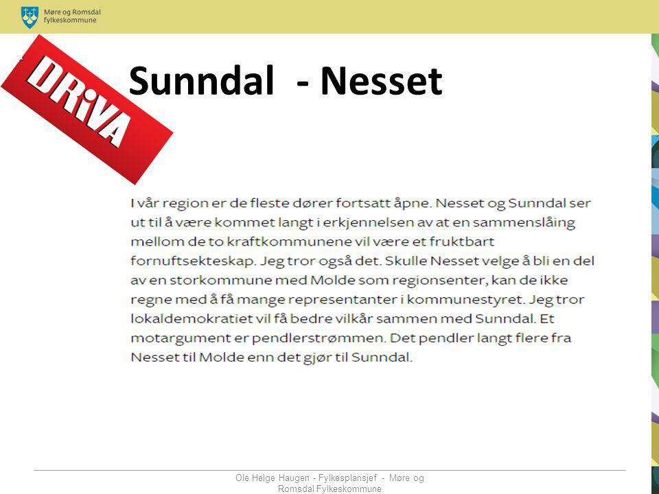 Ole Helge Haugen - Fylkesplansjef - Møre og Romsdal Fylkeskommune Sunndal - Nesset