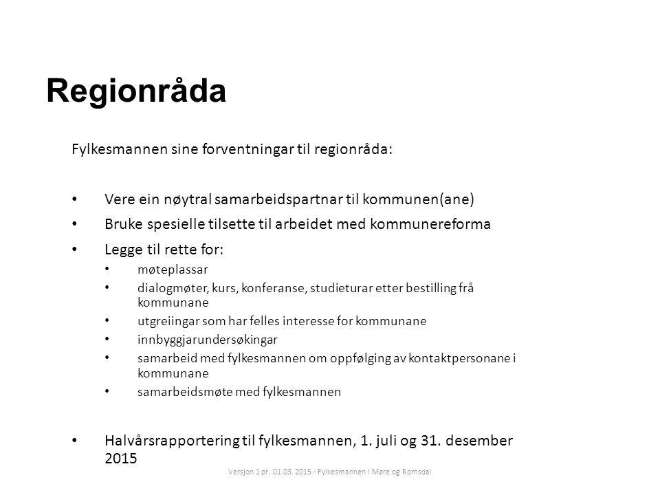 Regionråda Fylkesmannen sine forventningar til regionråda: Vere ein nøytral samarbeidspartnar til kommunen(ane) Bruke spesielle tilsette til arbeidet