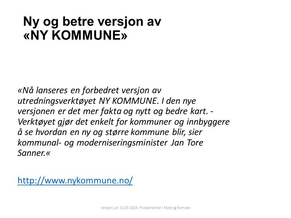 Ny og betre versjon av «NY KOMMUNE» «Nå lanseres en forbedret versjon av utredningsverktøyet NY KOMMUNE. I den nye versjonen er det mer fakta og nytt