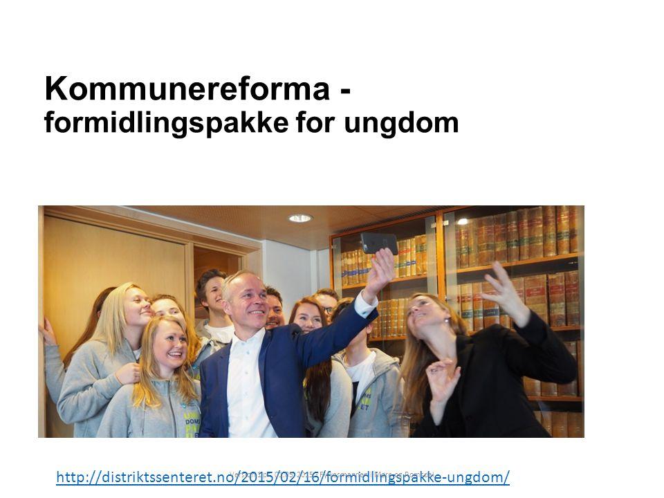 Kommunereforma - formidlingspakke for ungdom http://distriktssenteret.no/2015/02/16/formidlingspakke-ungdom/ Versjon 1 pr.
