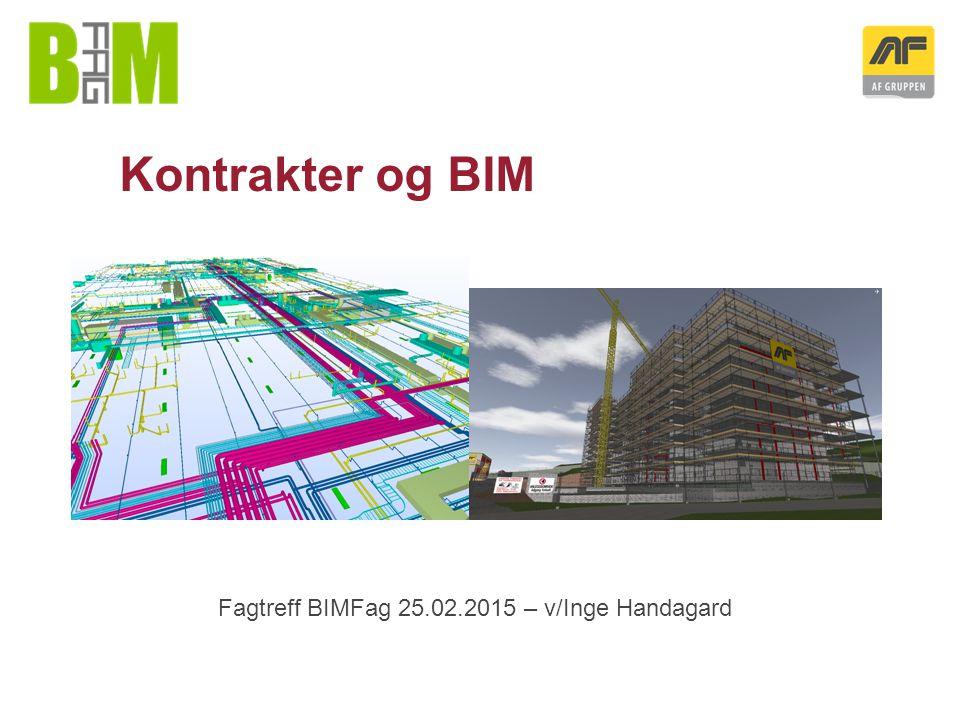 Kontrakter og BIM Fagtreff BIMFag 25.02.2015 – v/Inge Handagard