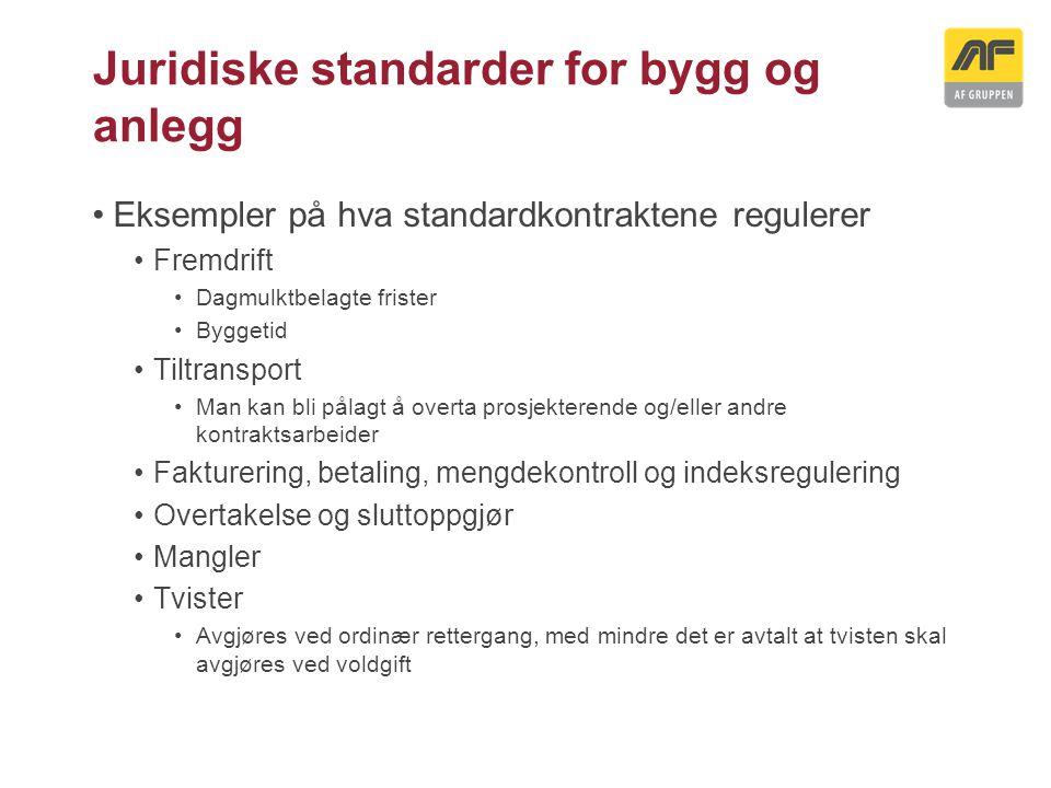Juridiske standarder for bygg og anlegg Eksempler på hva standardkontraktene regulerer Fremdrift Dagmulktbelagte frister Byggetid Tiltransport Man kan