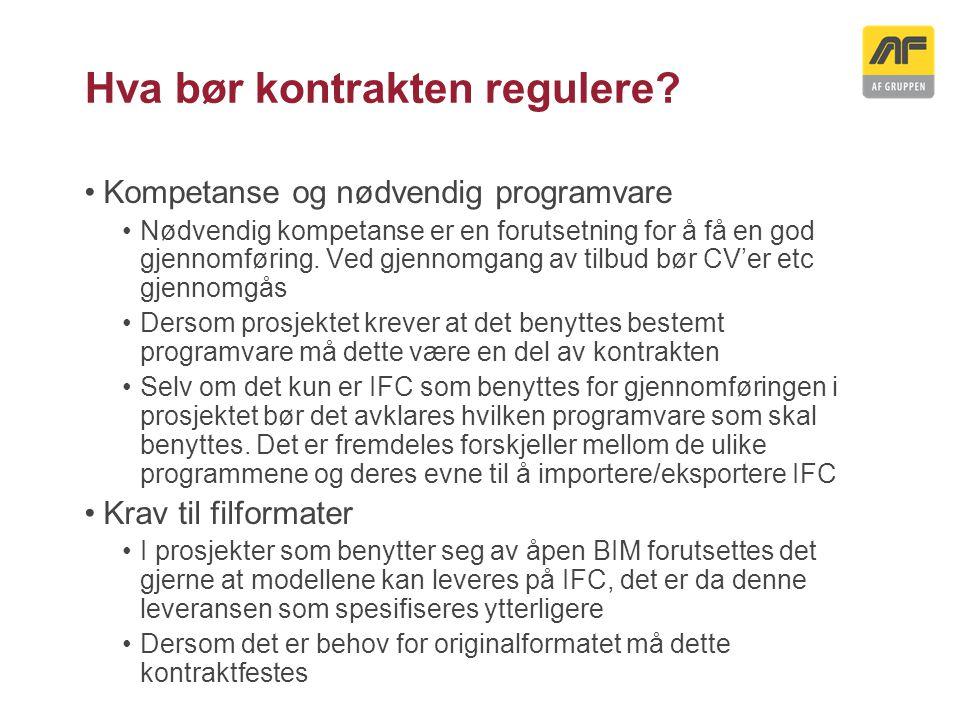 Hva bør kontrakten regulere? Kompetanse og nødvendig programvare Nødvendig kompetanse er en forutsetning for å få en god gjennomføring. Ved gjennomgan