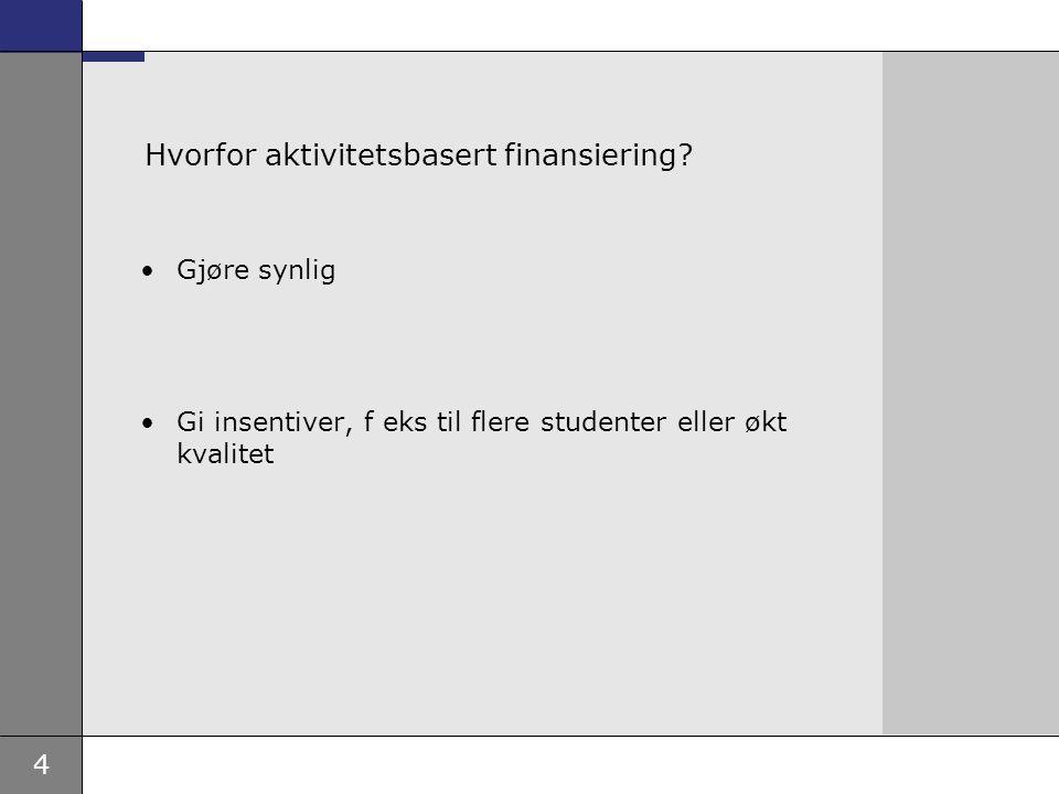 4 Hvorfor aktivitetsbasert finansiering.