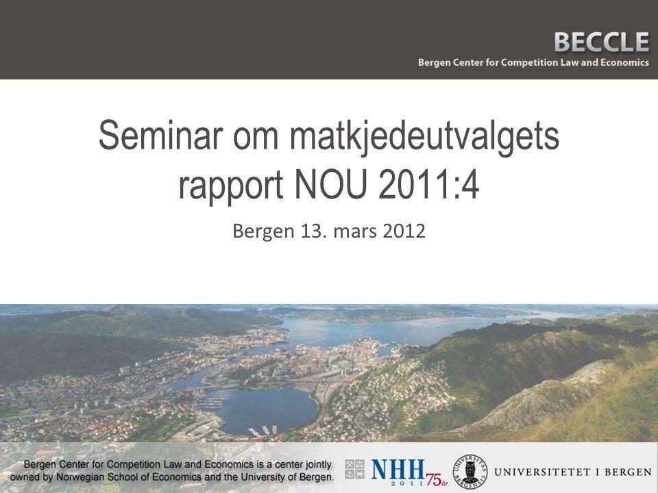 Seminar om matkjedeutvalgets rapport NOU 2011:4 Bergen 13. mars 2012