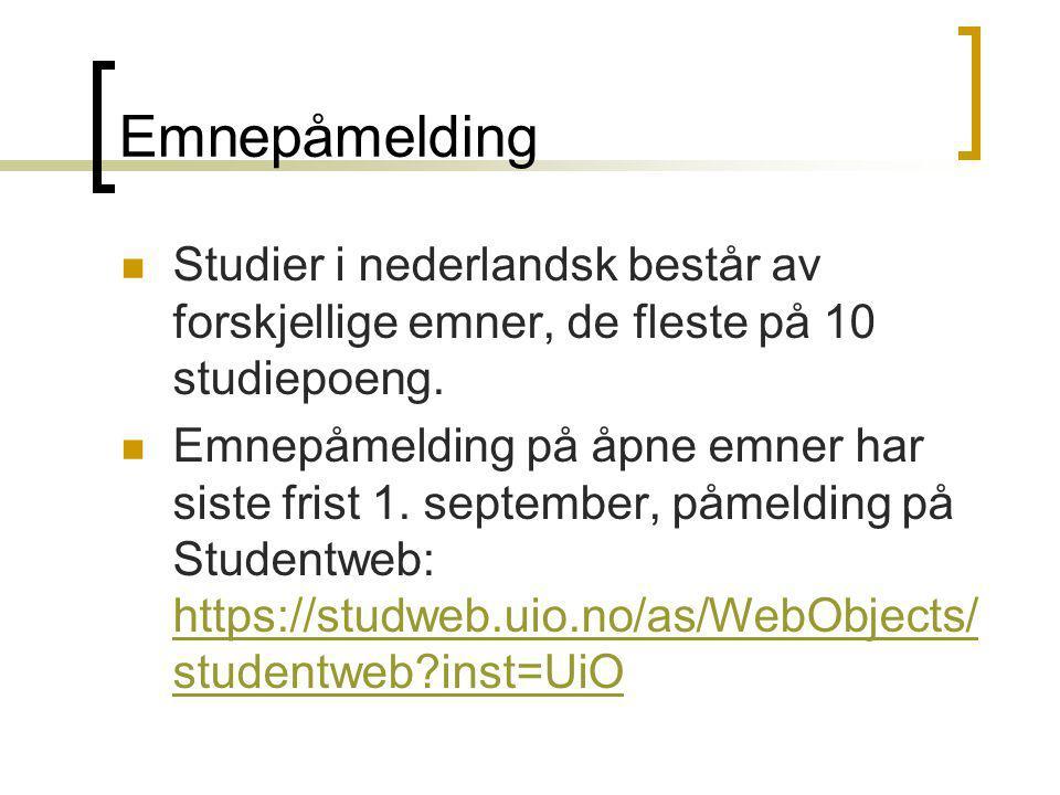 Emnepåmelding Studier i nederlandsk består av forskjellige emner, de fleste på 10 studiepoeng.