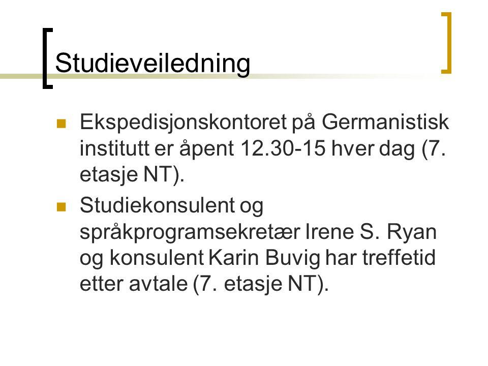 Studieveiledning Ekspedisjonskontoret på Germanistisk institutt er åpent 12.30-15 hver dag (7.