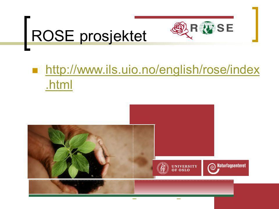 42 ROSE prosjektet http://www.ils.uio.no/english/rose/index.html http://www.ils.uio.no/english/rose/index.html