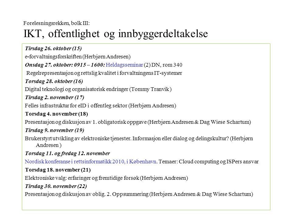 Forelesningsrekken, bolk III: IKT, offentlighet og innbyggerdeltakelse Tirsdag 26.