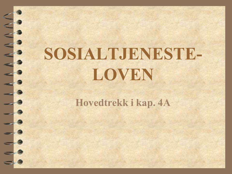 SOSIALTJENESTE- LOVEN Hovedtrekk i kap. 4A