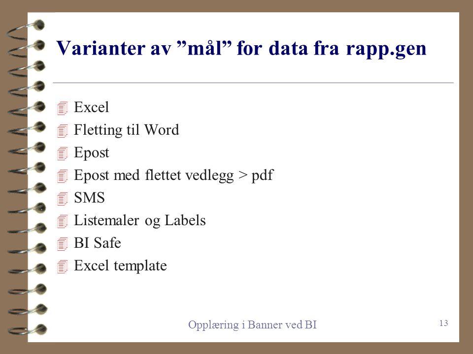 Felter og kriterier, noen tips 4 Banner har mange tabeller og felter, og det kan være vrient å få oversiktlige rapporter hvis man kombinerer data fra
