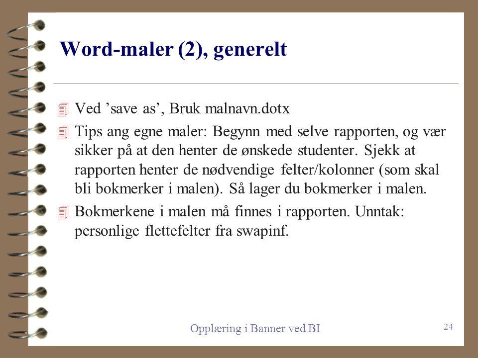 Word-maler (1) Mapper og plassering 4 Man bør beherske litt filbehandling for å holde på med maler. 4 Husk at Word-maler bør hete …dotx nå for tiden 4