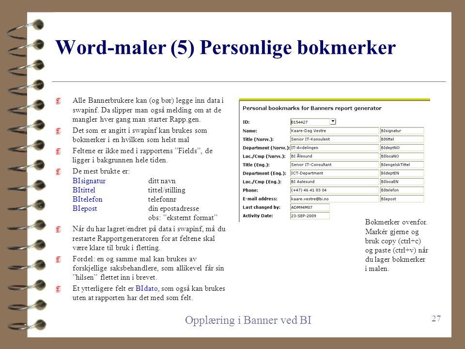Word-maler (4) Eks. legge inn bokmerke 4 Eks. legge inn navn og adresse i en mal: 4 Bruk noen linjeskift (ev. toppmarg) i dokumentet, slik at du står