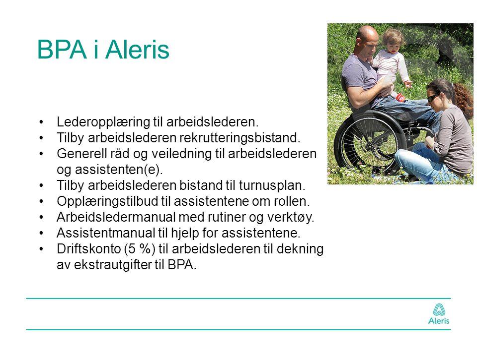 BPA i Aleris Lederopplæring til arbeidslederen. Tilby arbeidslederen rekrutteringsbistand. Generell råd og veiledning til arbeidslederen og assistente