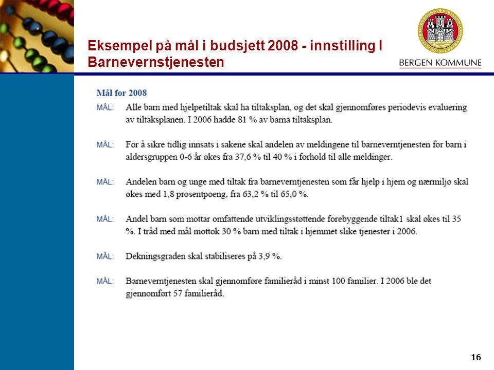 16 Eksempel på mål i budsjett 2008 - innstilling I Barnevernstjenesten