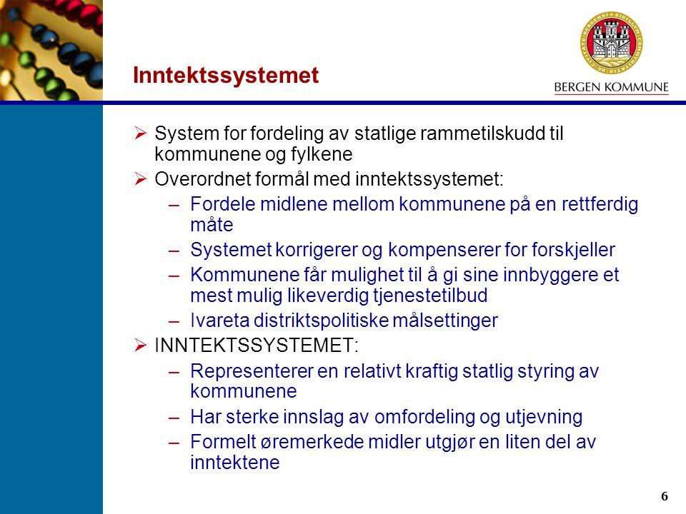 6 Inntektssystemet  System for fordeling av statlige rammetilskudd til kommunene og fylkene  Overordnet formål med inntektssystemet: –Fordele midlen