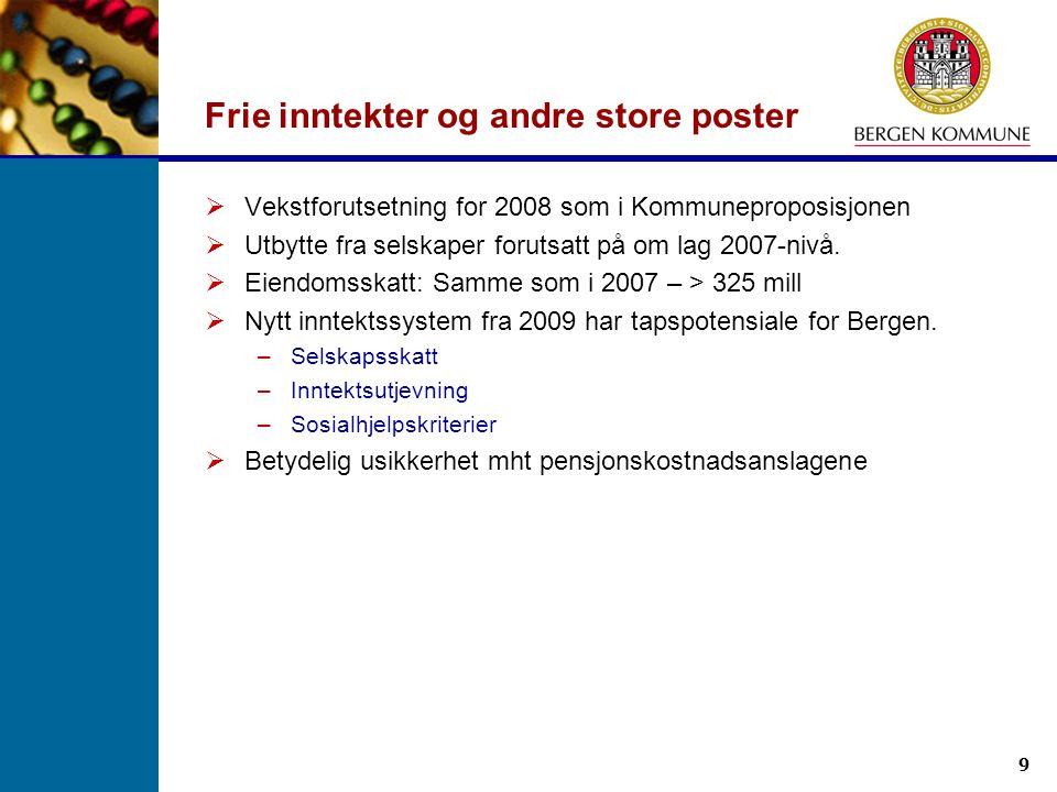 9 Frie inntekter og andre store poster  Vekstforutsetning for 2008 som i Kommuneproposisjonen  Utbytte fra selskaper forutsatt på om lag 2007-nivå.