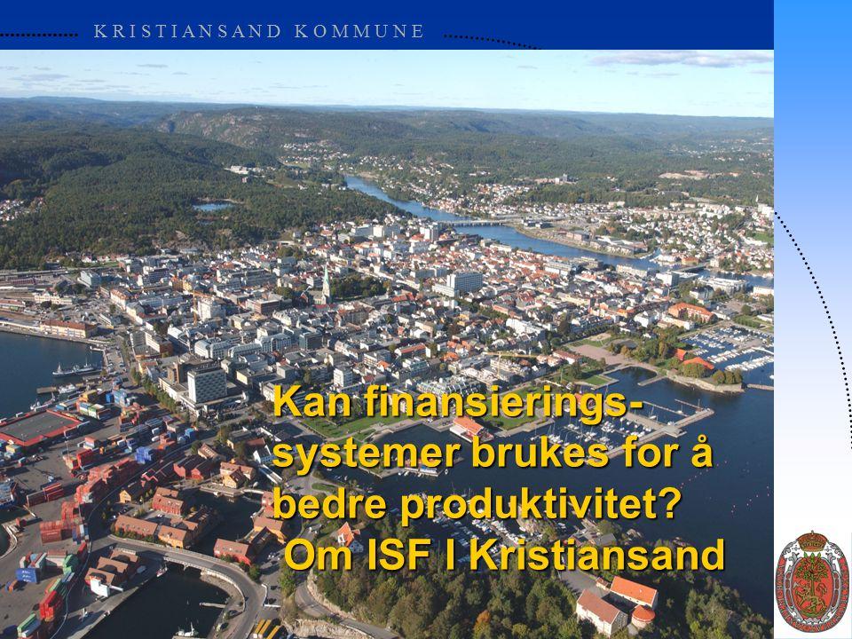 K R I S T I A N S A N D K O M M U N E Kan finansierings- systemer brukes for å bedre produktivitet.