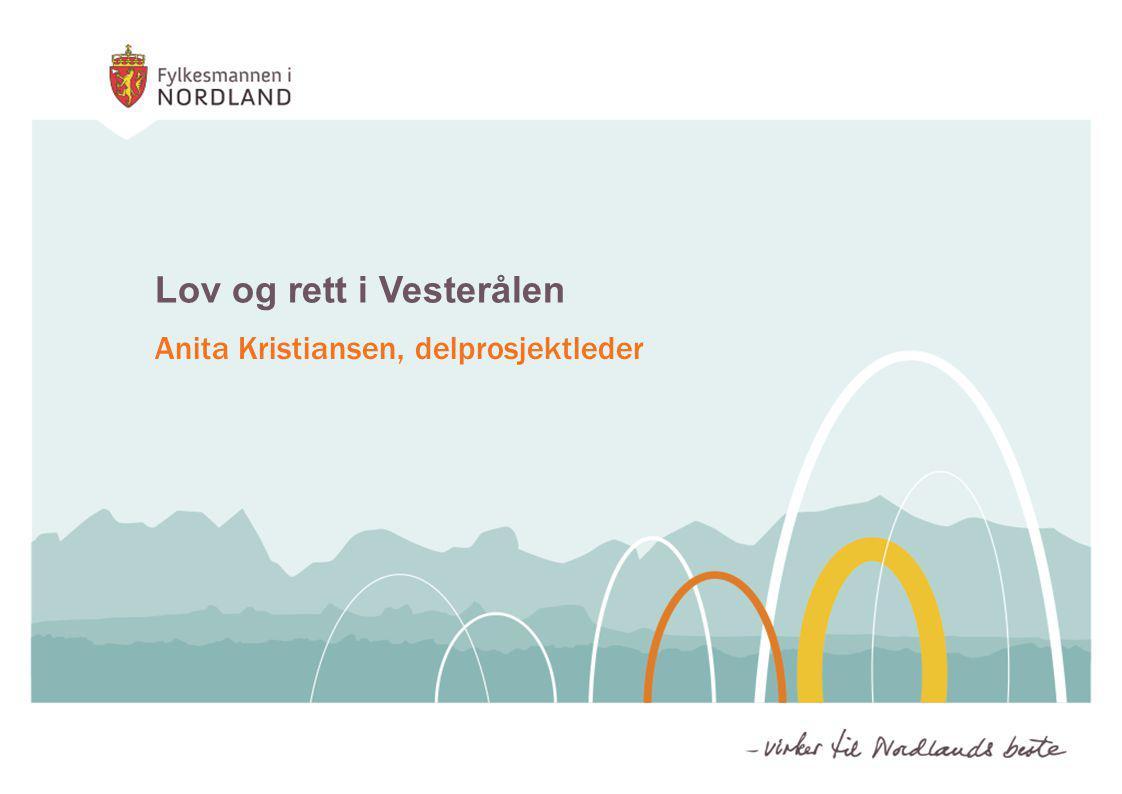 Lov og rett i Vesterålen Anita Kristiansen, delprosjektleder